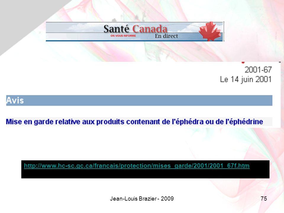Jean-Louis Brazier - 200975 http://www.hc-sc.gc.ca/francais/protection/mises_garde/2001/2001_67f.htm
