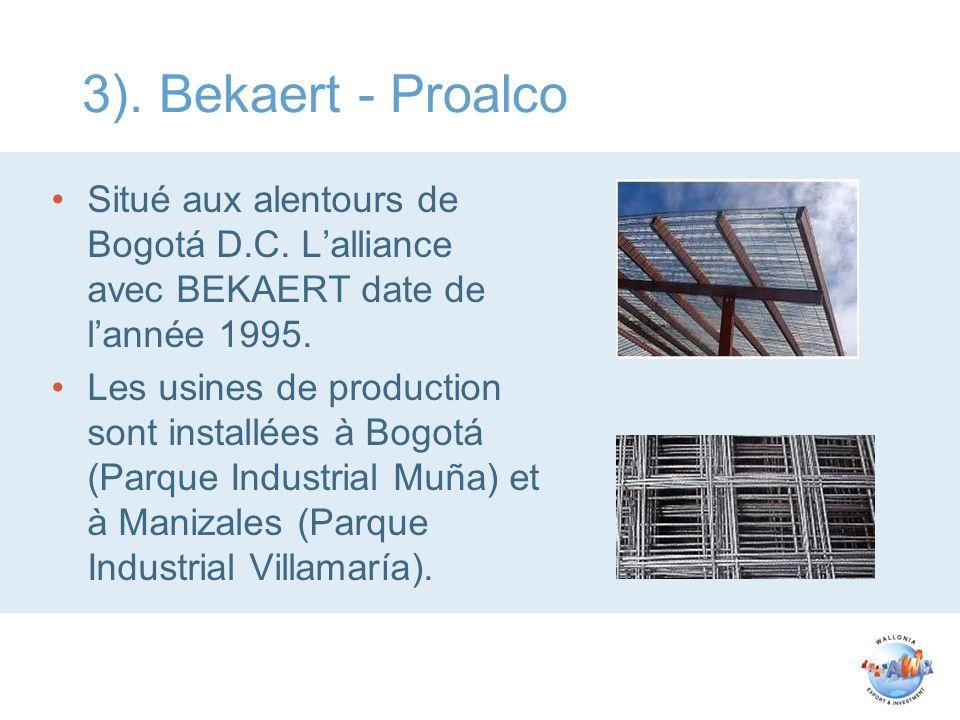 3). Bekaert - Proalco Situé aux alentours de Bogotá D.C. Lalliance avec BEKAERT date de lannée 1995. Les usines de production sont installées à Bogotá