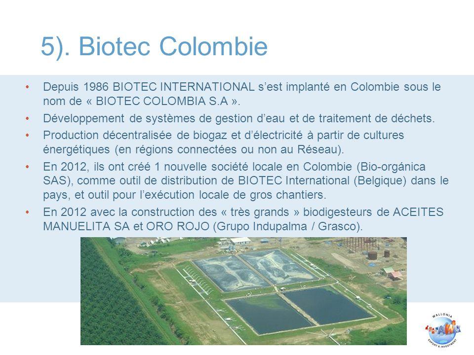 5). Biotec Colombie Depuis 1986 BIOTEC INTERNATIONAL sest implanté en Colombie sous le nom de « BIOTEC COLOMBIA S.A ». Développement de systèmes de ge