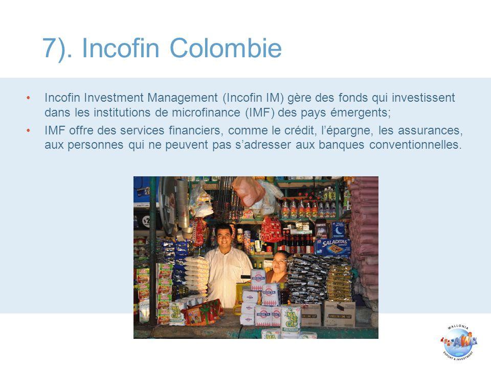 7). Incofin Colombie Incofin Investment Management (Incofin IM) gère des fonds qui investissent dans les institutions de microfinance (IMF) des pays é