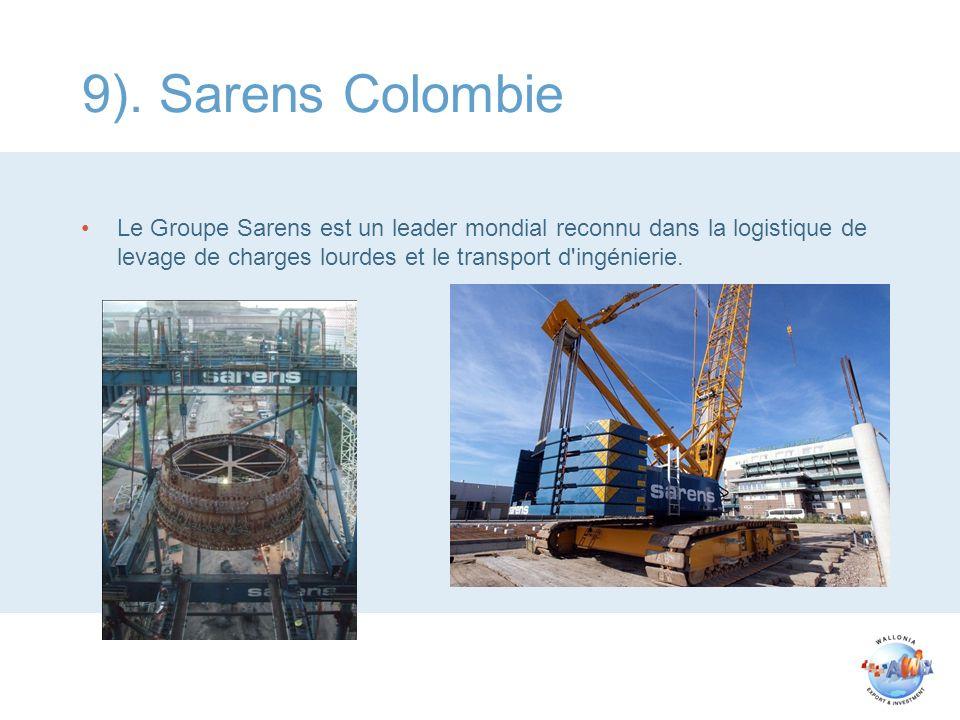 9). Sarens Colombie Le Groupe Sarens est un leader mondial reconnu dans la logistique de levage de charges lourdes et le transport d'ingénierie.