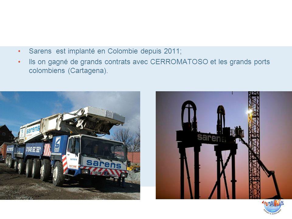 Sarens est implanté en Colombie depuis 2011; lls on gagné de grands contrats avec CERROMATOSO et les grands ports colombiens (Cartagena).
