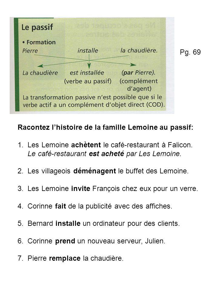 Racontez lhistoire de la famille Lemoine au passif: 1.