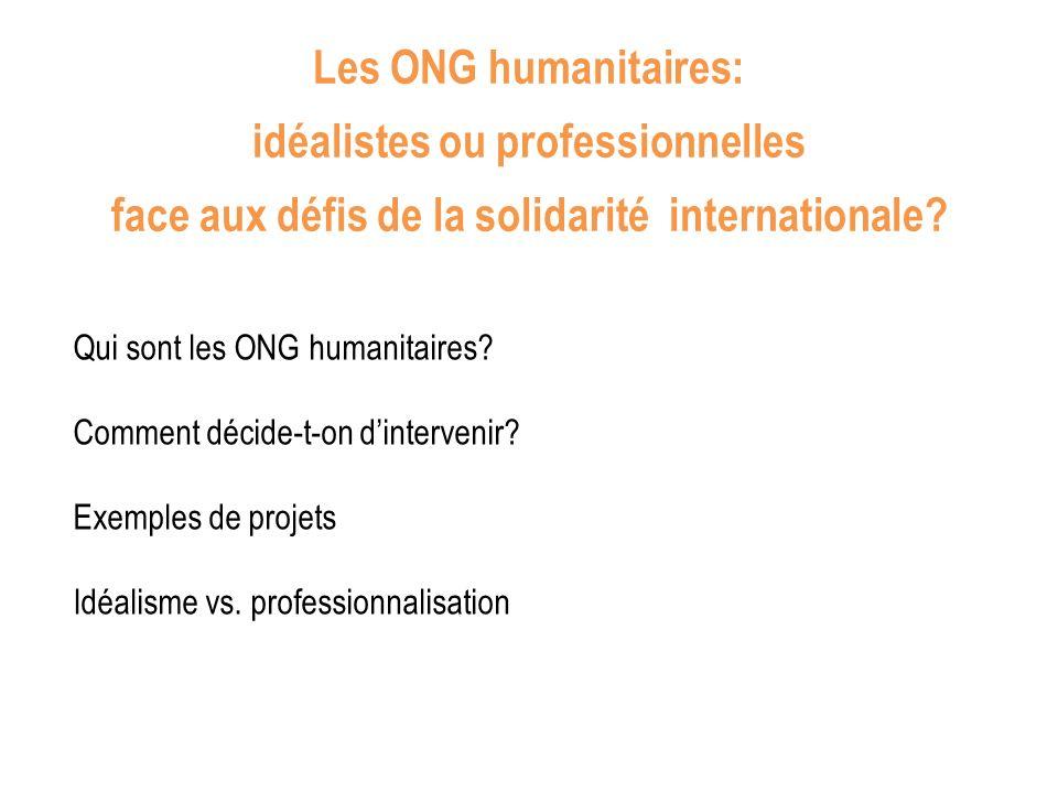 Qui sont les ONG humanitaires. Comment décide-t-on dintervenir.