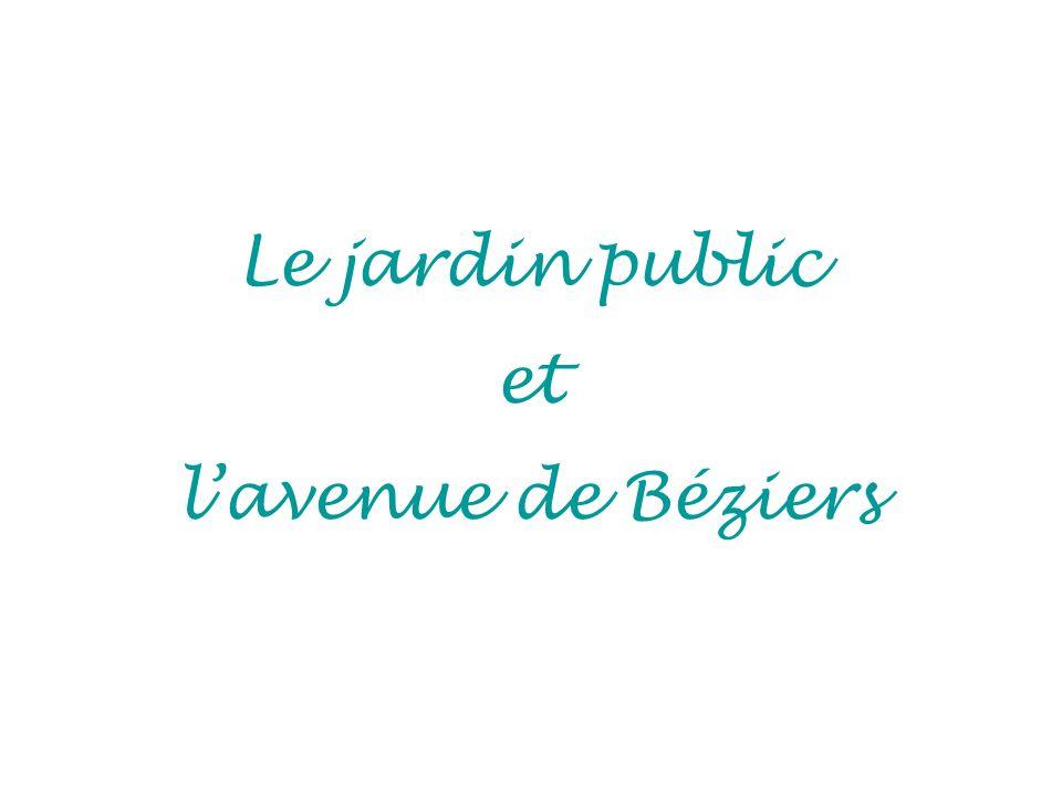 Le jardin public et lavenue de Béziers