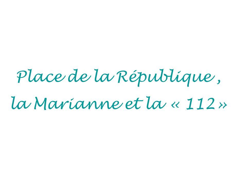 Place de la République, la Marianne et la « 112»