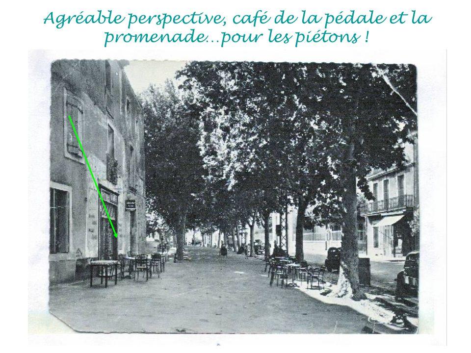 Agréable perspective, café de la pédale et la promenade…pour les piétons !
