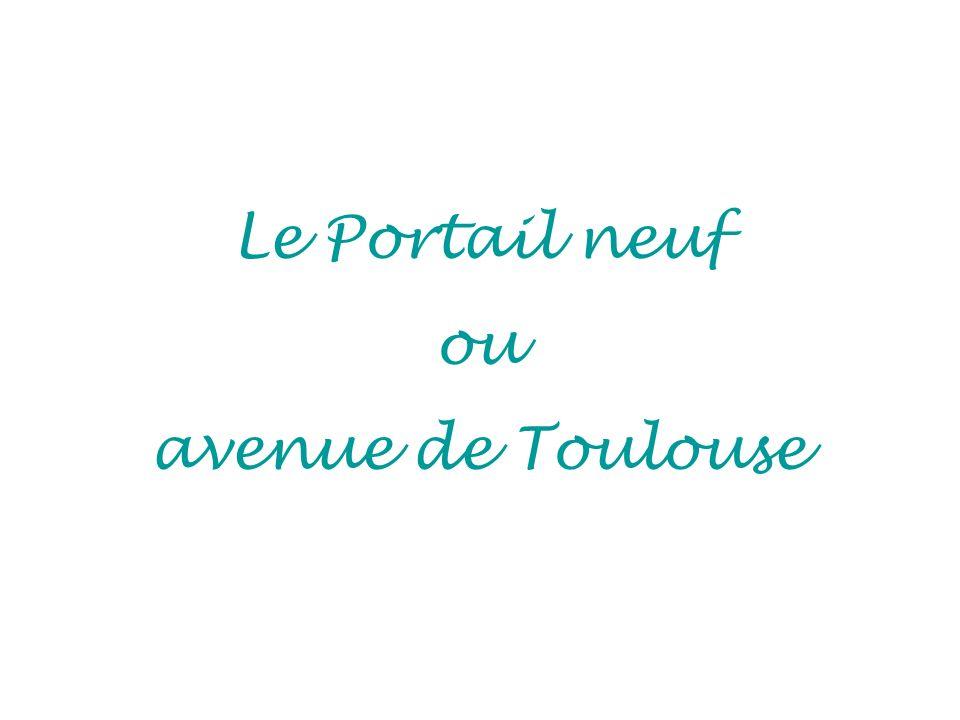 Le Portail neuf ou avenue de Toulouse