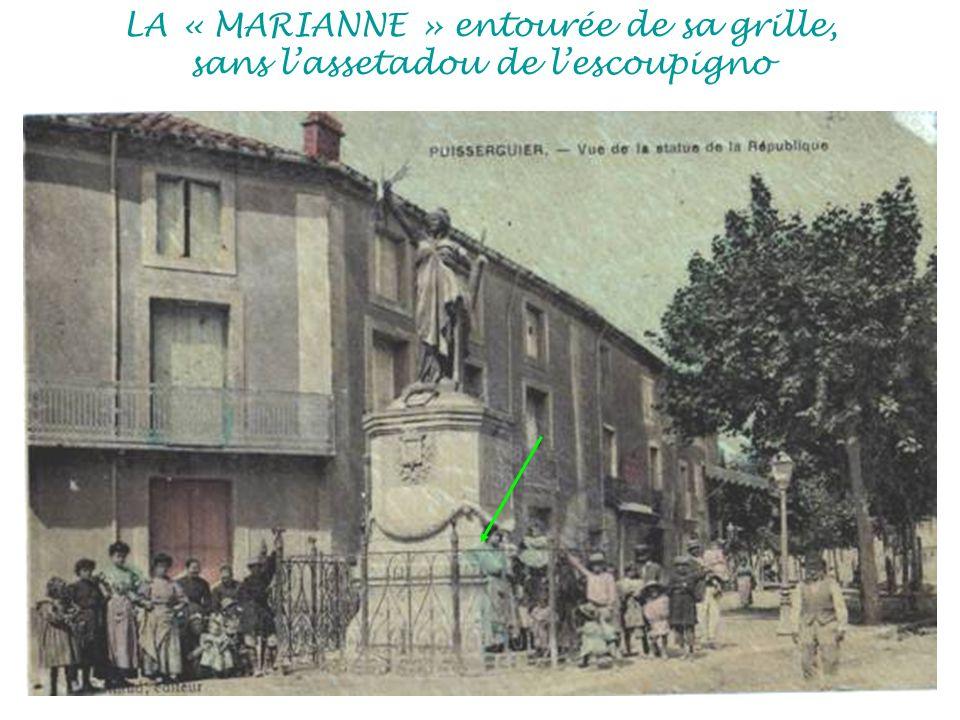 LA « MARIANNE » entourée de sa grille, sans lassetadou de lescoupigno