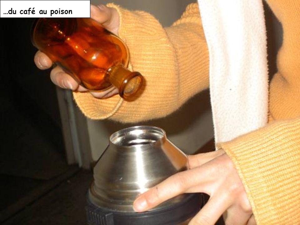 …du café au poison