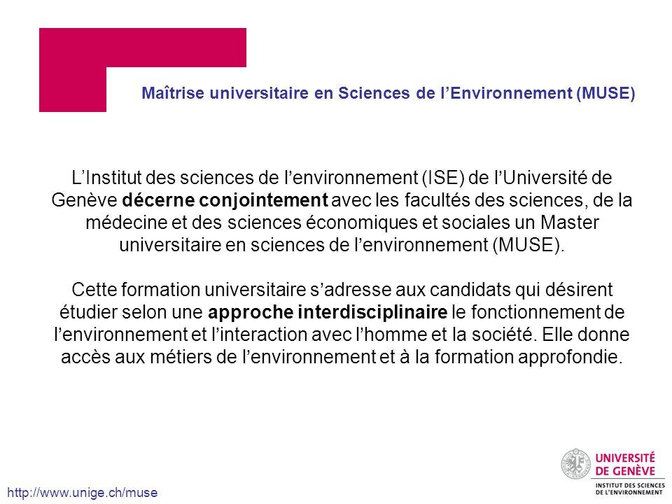 Maîtrise universitaire en Sciences de lEnvironnement (MUSE) LInstitut des sciences de lenvironnement (ISE) de lUniversité de Genève décerne conjointem
