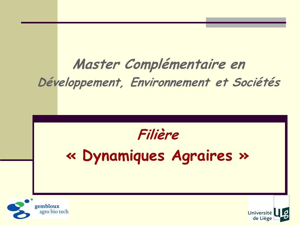 Filière « Dynamiques Agraires » Master Complémentaire en Développement, Environnement et Sociétés