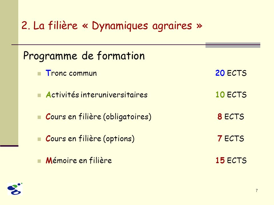 7 Programme de formation Tronc commun 20 ECTS Activités interuniversitaires10 ECTS Cours en filière (obligatoires) 8 ECTS Cours en filière (options) 7