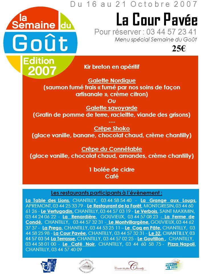 Pour réserver : 03 44 57 23 41 Menu spécial Semaine du Goût Kir breton en apéritif Galette Nordique (saumon fumé frais « fumé par nos soins de façon a