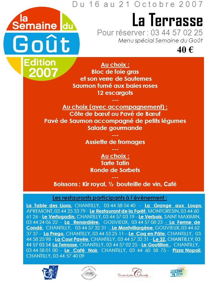 Pour réserver : 03 44 57 02 25 Menu spécial Semaine du Goût Au choix : Bloc de foie gras et son verre de Sauternes Saumon fumé aux baies roses 12 esca