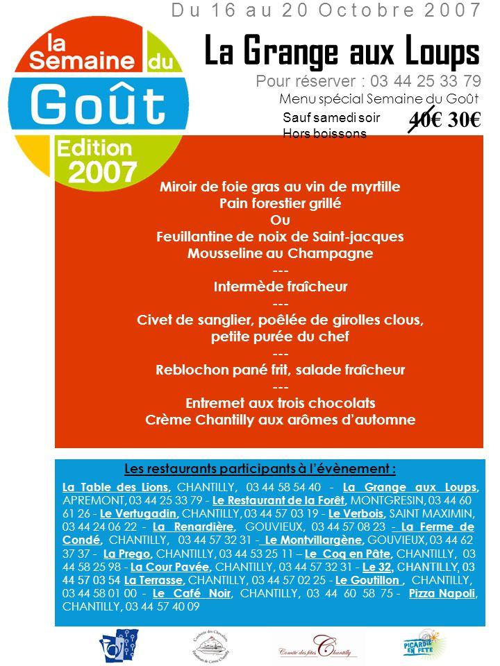 Pour réserver : 03 44 25 33 79 Menu spécial Semaine du Goût Miroir de foie gras au vin de myrtille Pain forestier grillé Ou Feuillantine de noix de Sa
