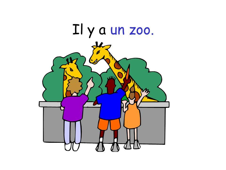 Il y a un zoo.