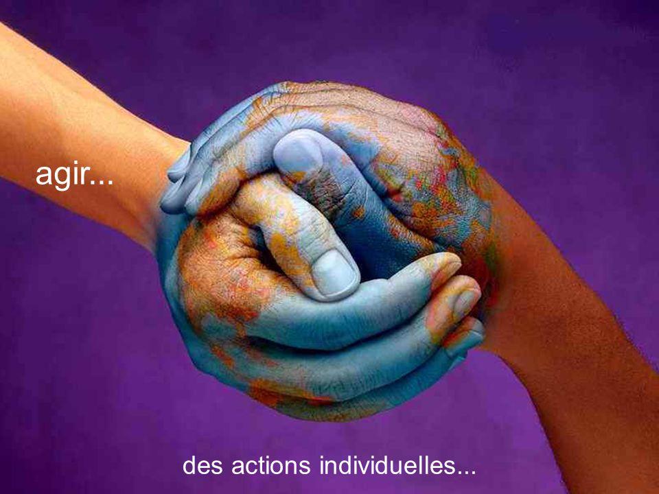 des actions individuelles... agir...