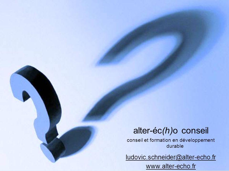 alter-éc(h)o conseil conseil et formation en développement durable ludovic.schneider@alter-echo.fr www.alter-echo.fr