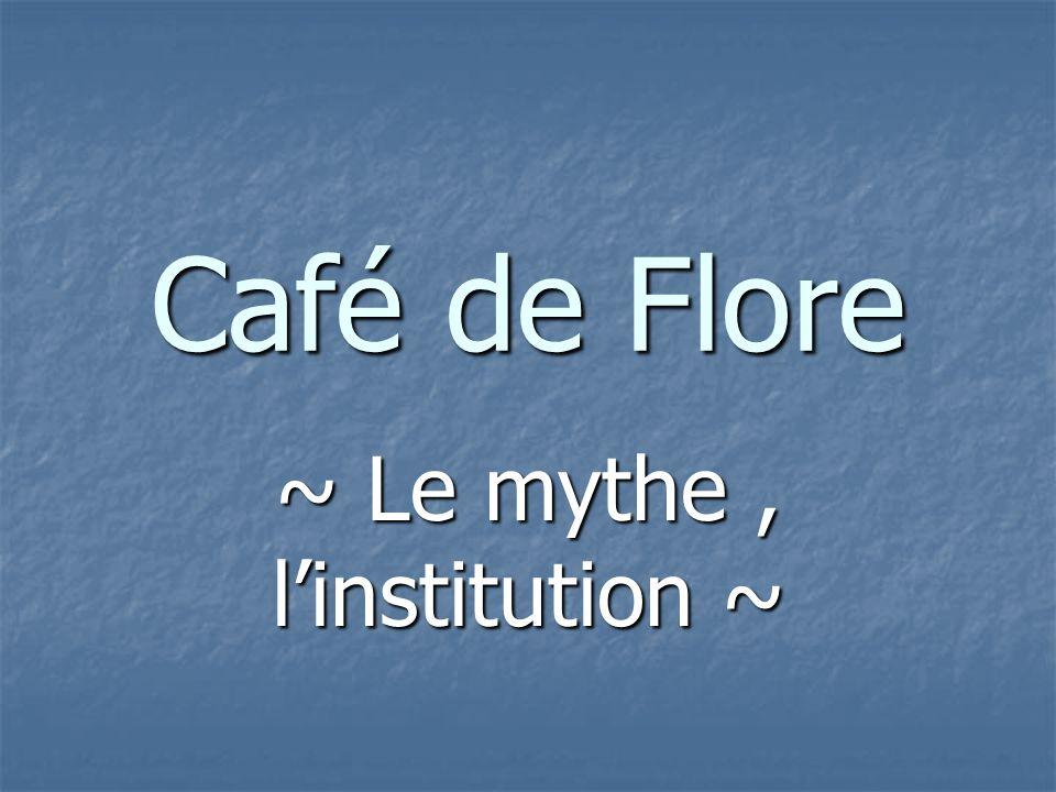 Café de Flore ~ Le mythe, linstitution ~