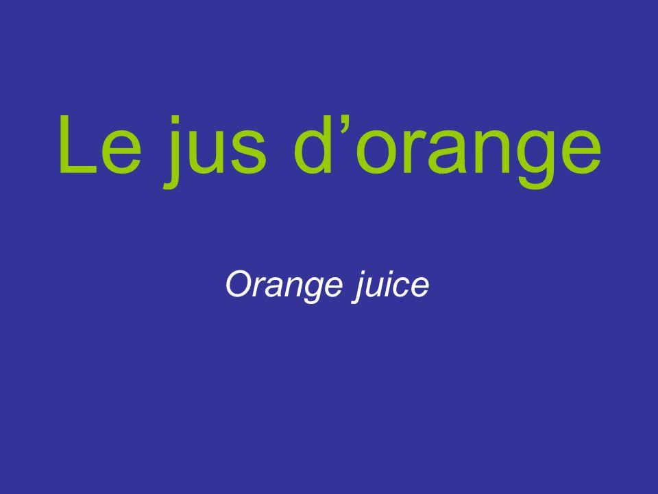 Le jus dorange Orange juice