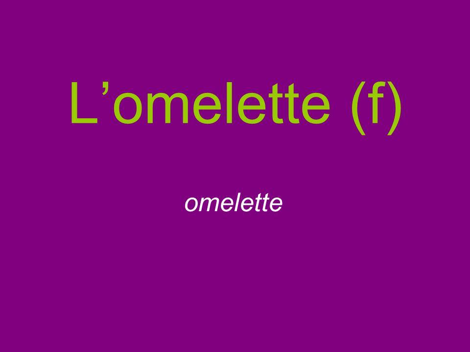 Lomelette (f) omelette