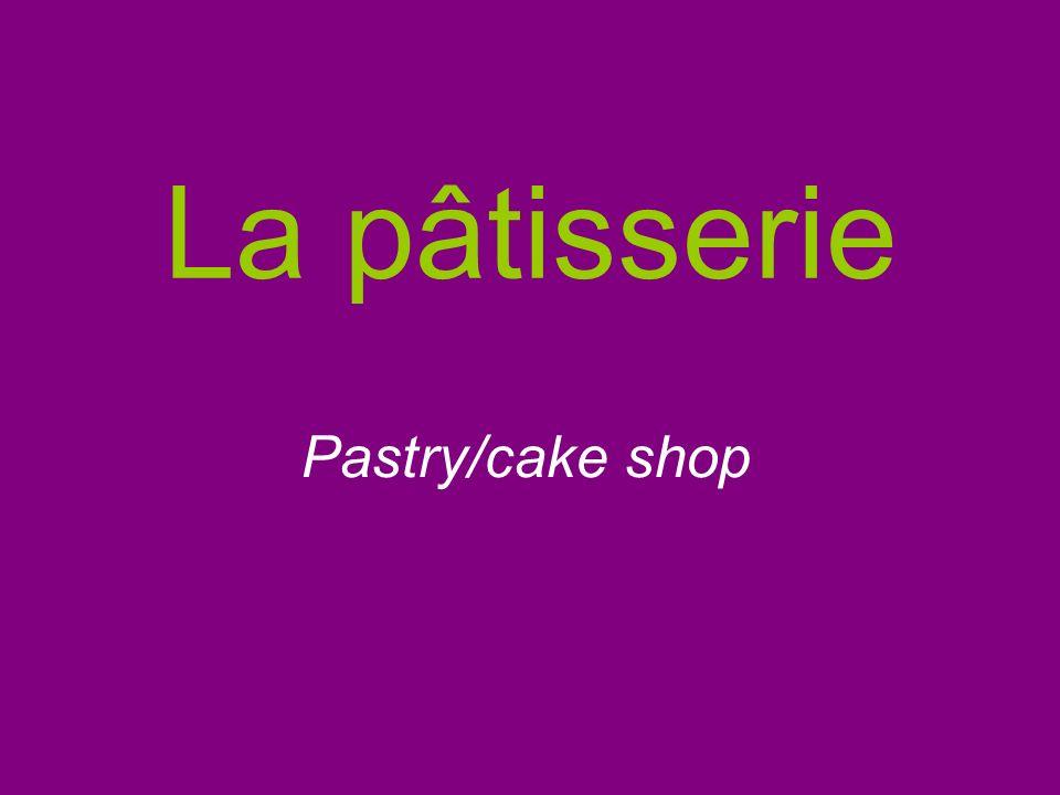 La pâtisserie Pastry/cake shop