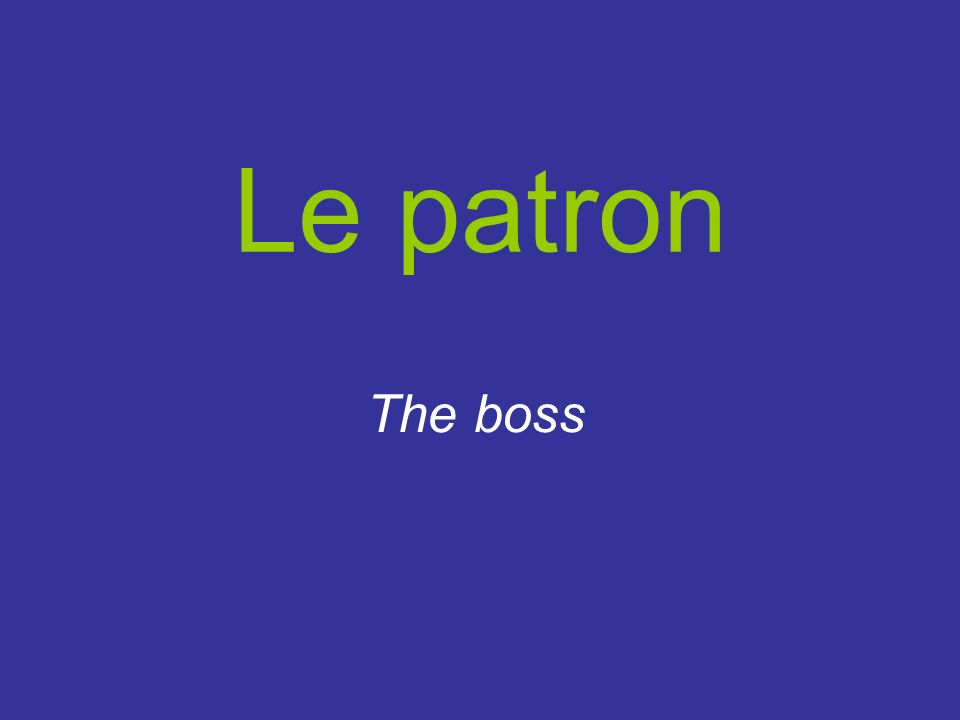 Le patron The boss