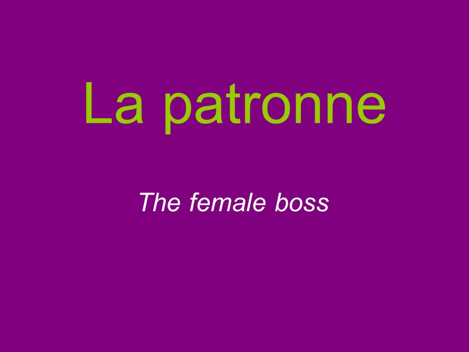 La patronne The female boss