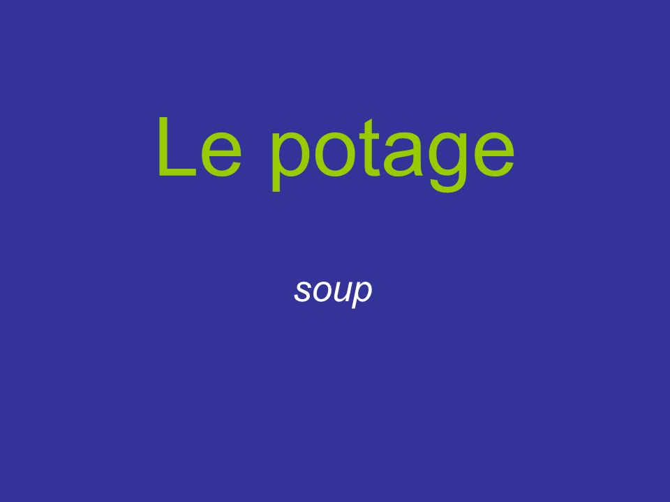 Le potage soup