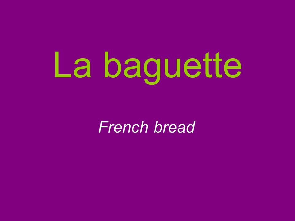 La baguette French bread