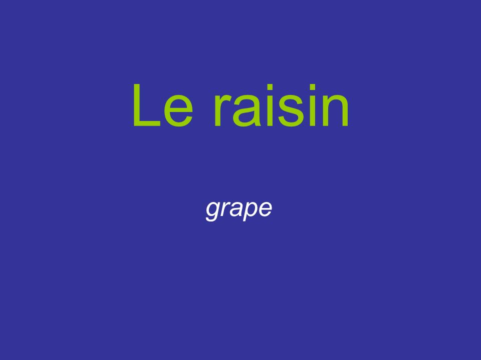 Le raisin grape