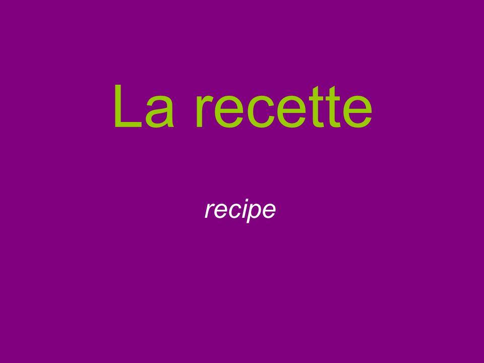 La recette recipe