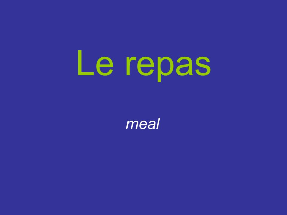 Le repas meal