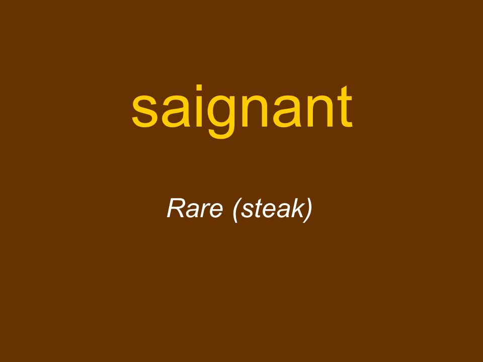 saignant Rare (steak)