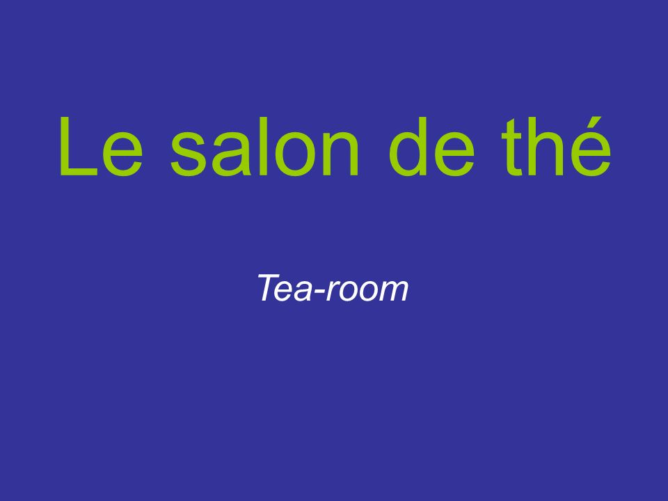 Le salon de thé Tea-room