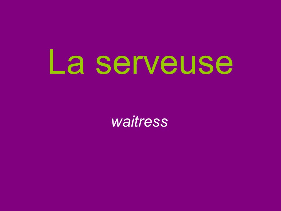 La serveuse waitress