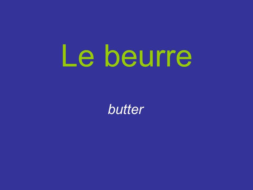 Le beurre butter