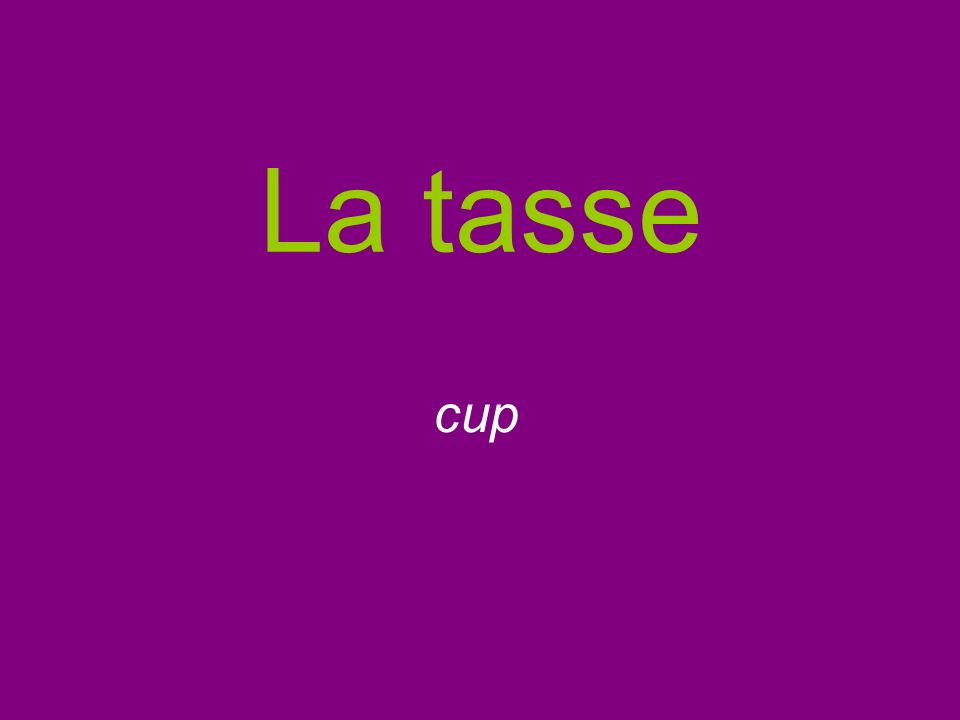 La tasse cup