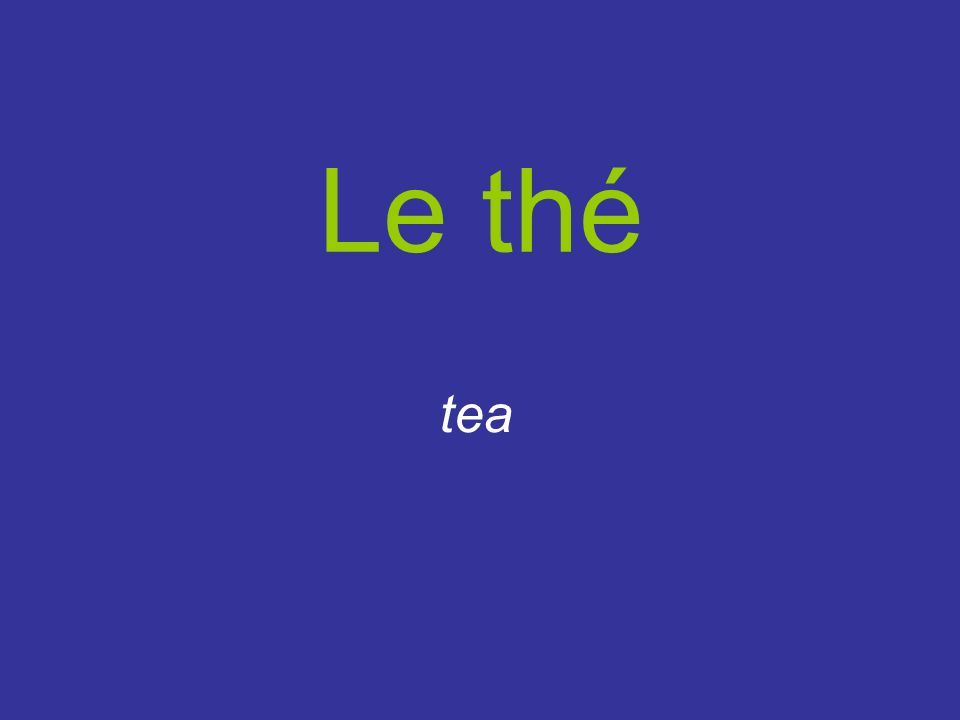 Le thé tea