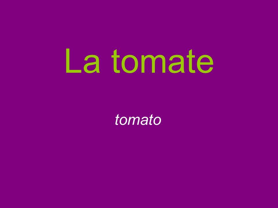 La tomate tomato