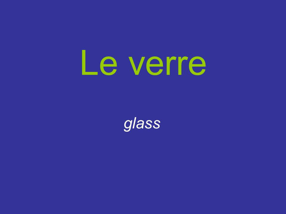 Le verre glass