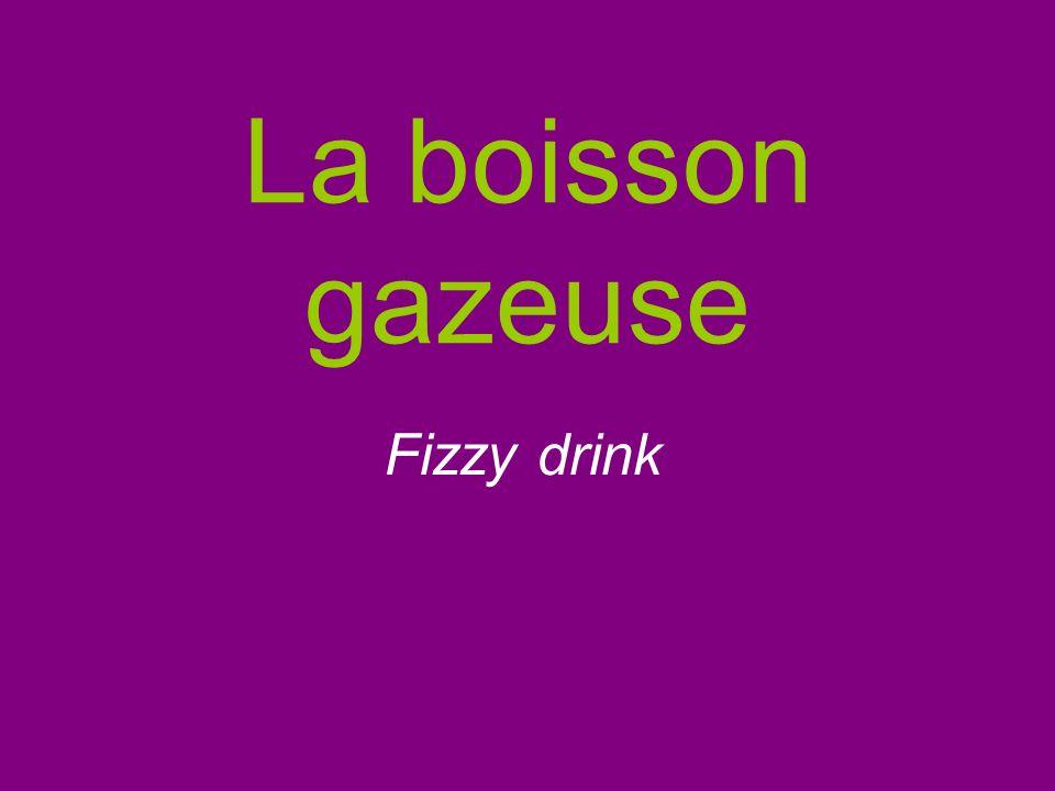 La boisson gazeuse Fizzy drink