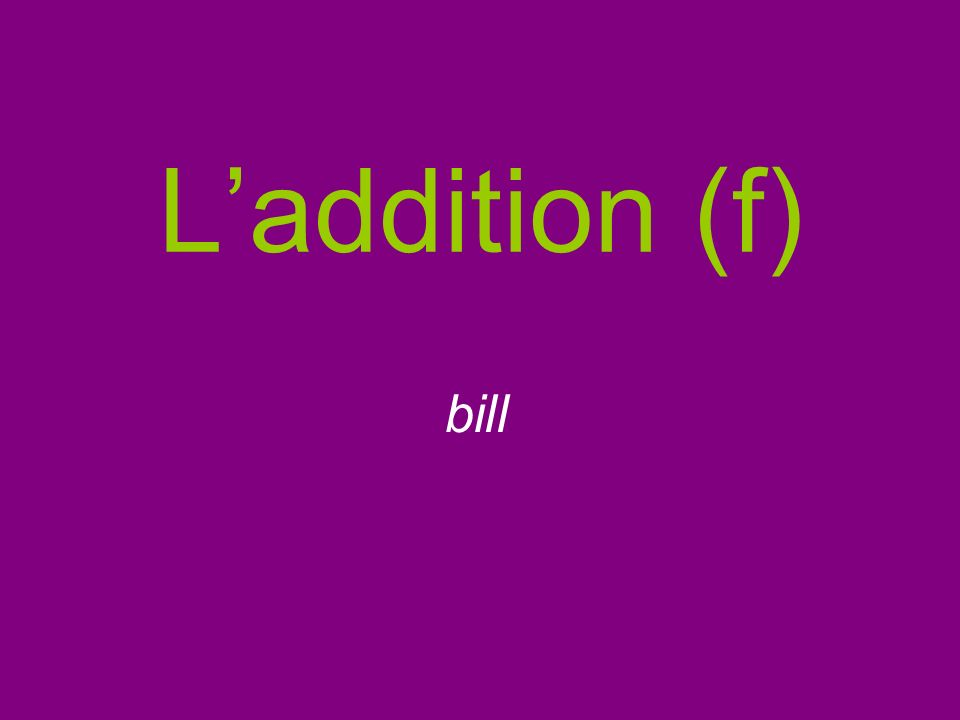 Laddition (f) bill