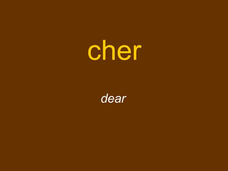 cher dear
