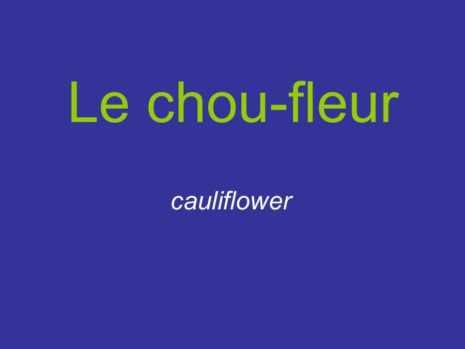 Le chou-fleur cauliflower
