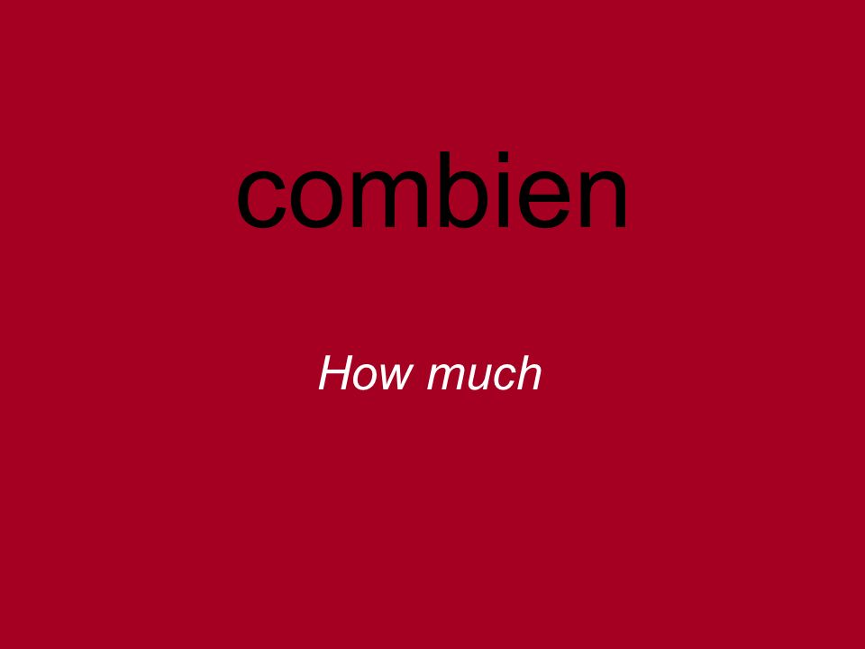 combien How much