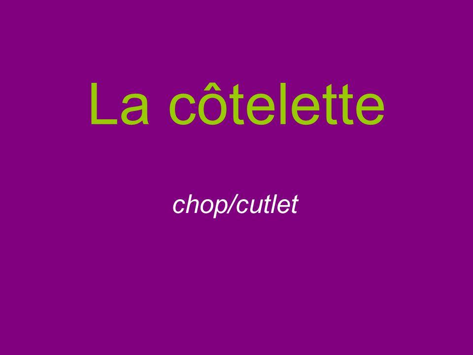 La côtelette chop/cutlet