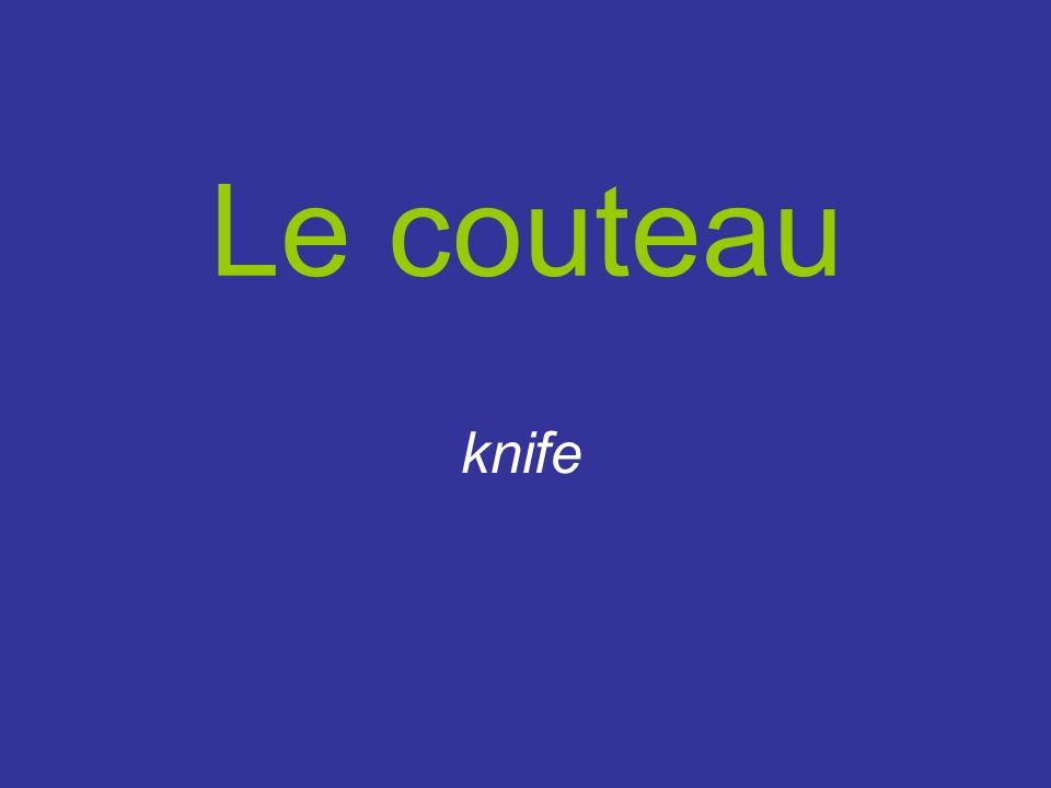 Le couteau knife