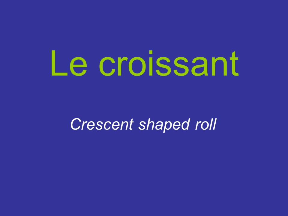 Le croissant Crescent shaped roll